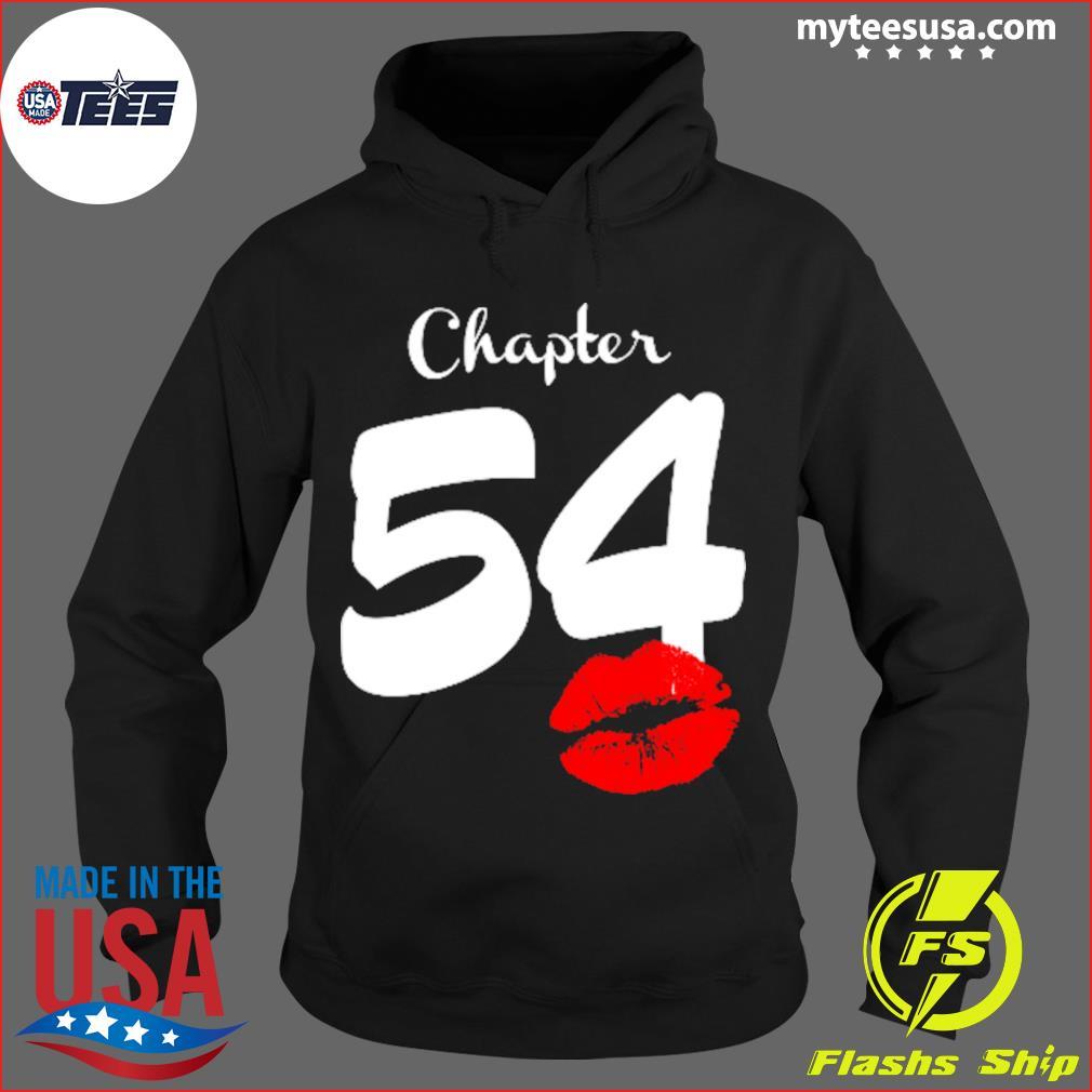 Chapter 54 Lip 54 Birthday Shirt Hoodie