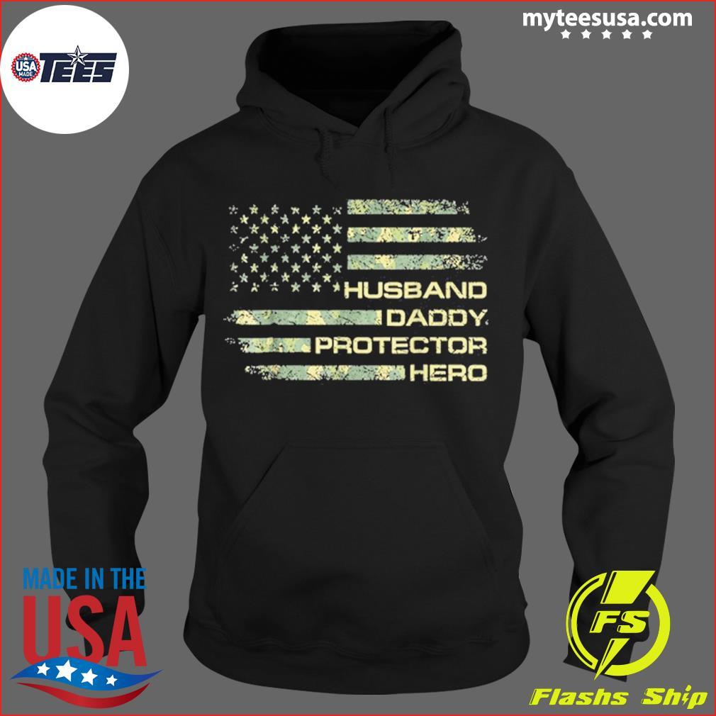 Husband Daddy Protector Hero American Flag Shirt Hoodie