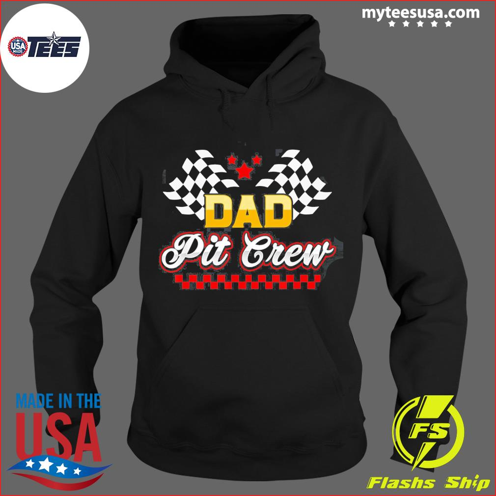 Dad Pit Crew for Racing Party T-Shirt Hoodie