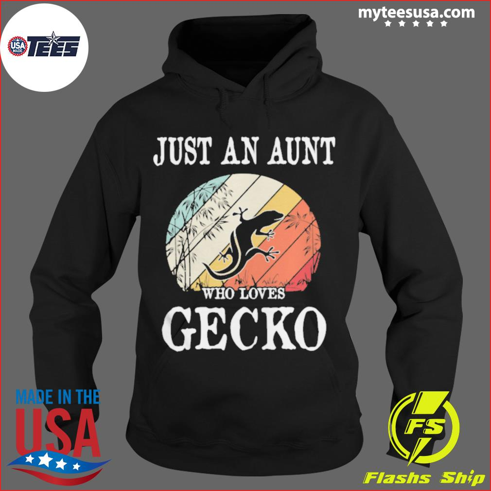Just An Aunt Who Loves Gecko Vintage Retro Shirt Hoodie