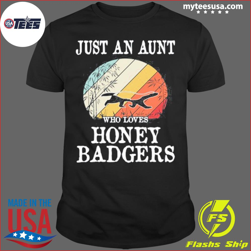 Just An Aunt Who Loves Honey Badgers Vintage Retro Shirt