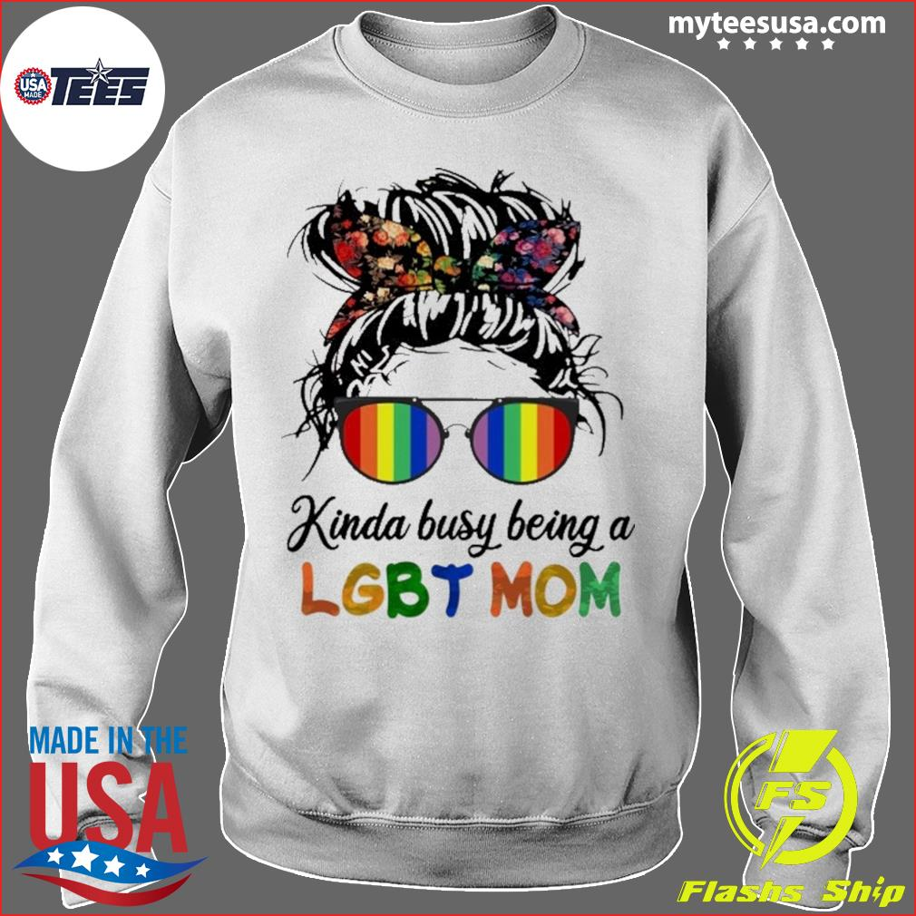 Kinda Busy Being A LGBT Mom Skull Shirt Sweater