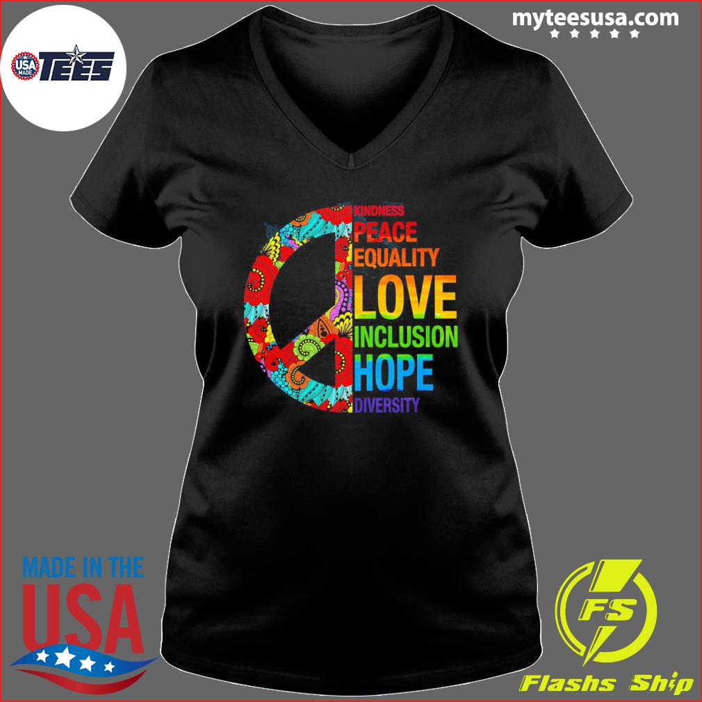 Kindness Peace Equality Love Inclusion Hope Diversity Shirt Ladies V-neck