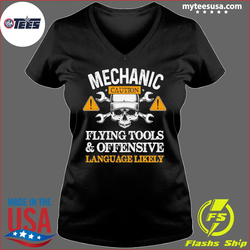Mechanic Caution Flying Tools And Offensive Language Likely Shirt Ladies V-neck