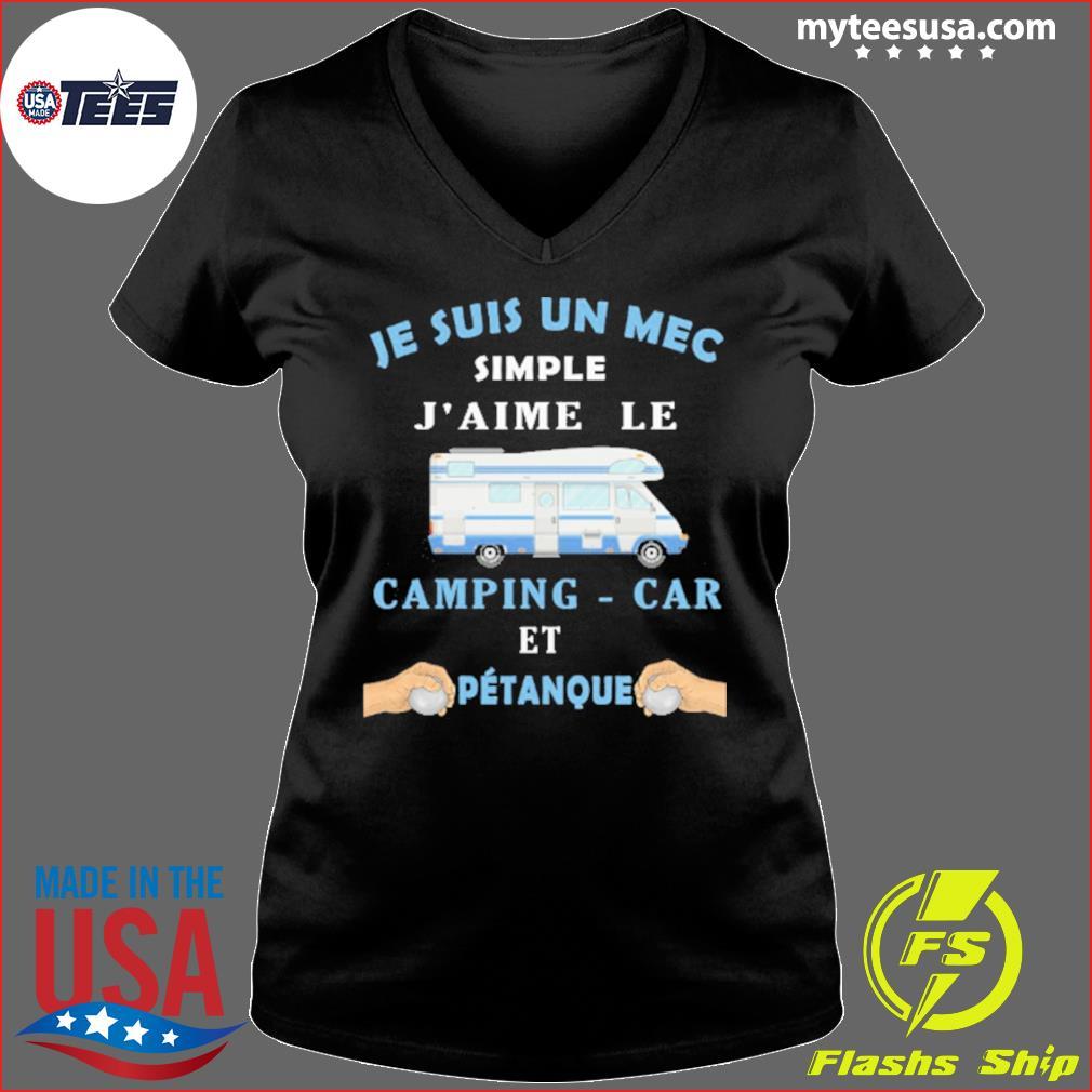 Je Suis Un Mec Simple J'aime Le Camping-car Et Petanque Shirt Ladies V-neck