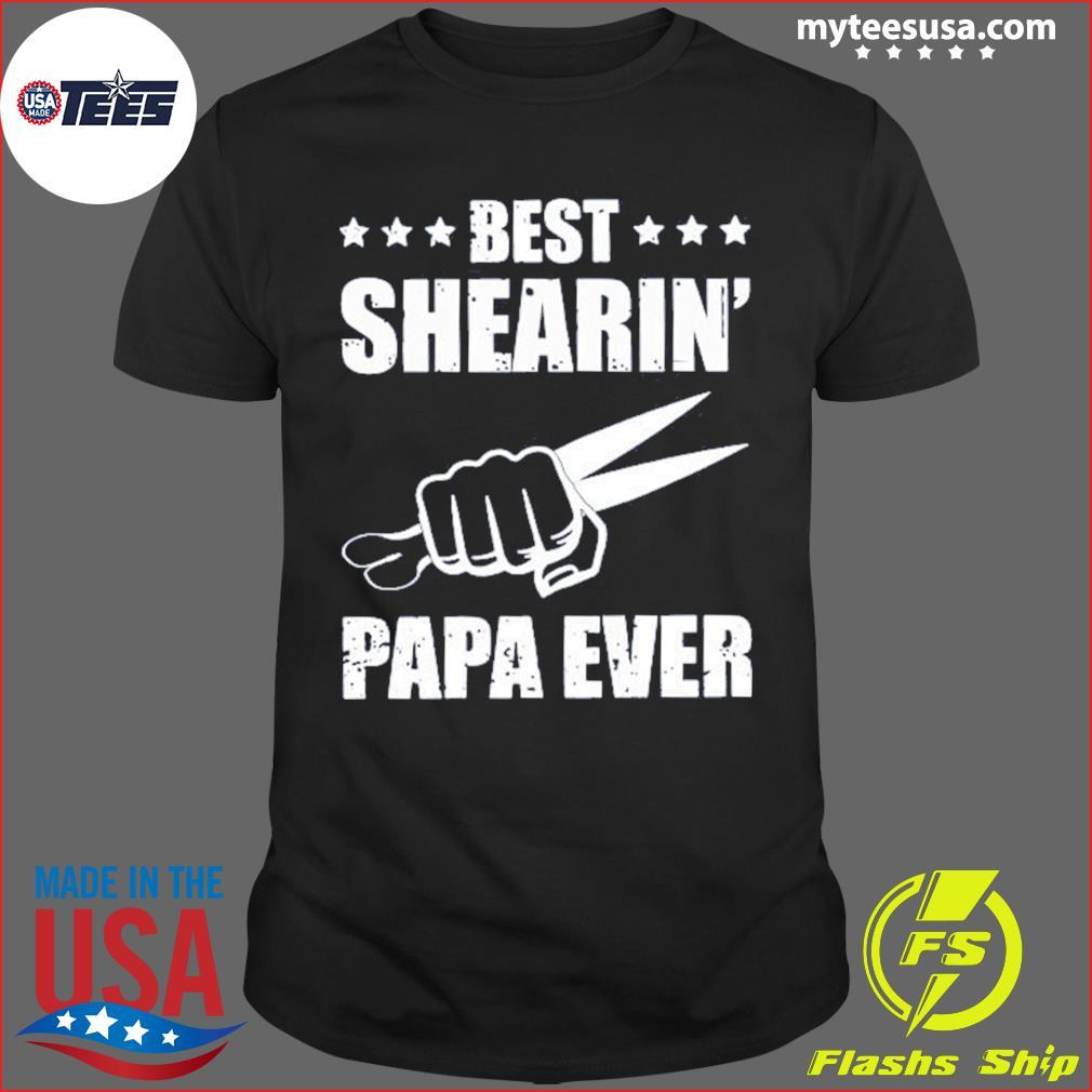 Best Shearin' Papa Ever T-Shirt