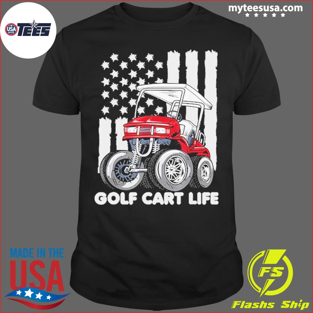 Golf Cart Life With American Flag T-Shirt
