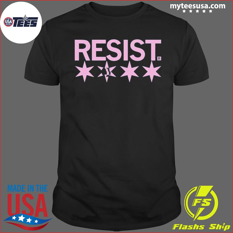 MARCH RESIST CHICAGO SHIRT