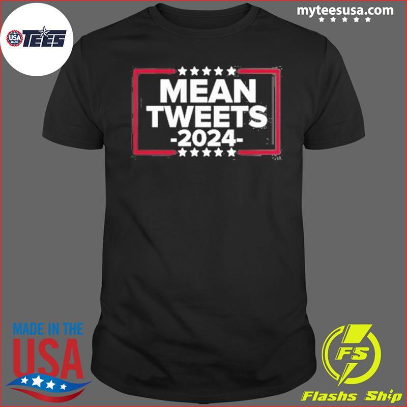Mean Tweets 2024 T-Shirt