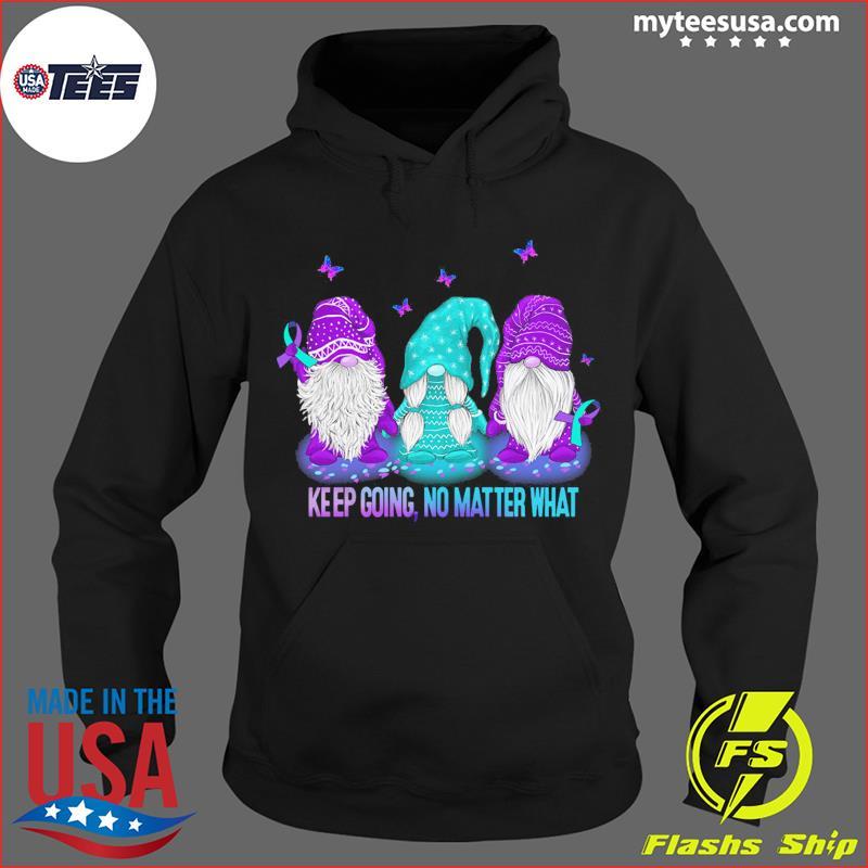 Three Gnomes Keep Going No Matter What Shirt Hoodie