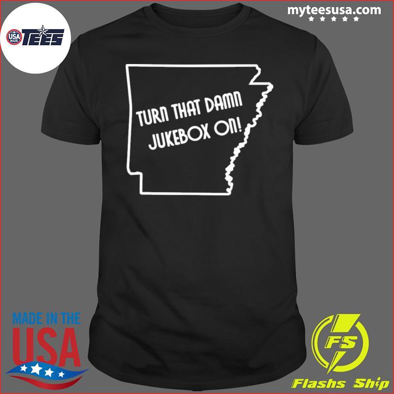 Turn That Damn Jukebox On T-Shirt