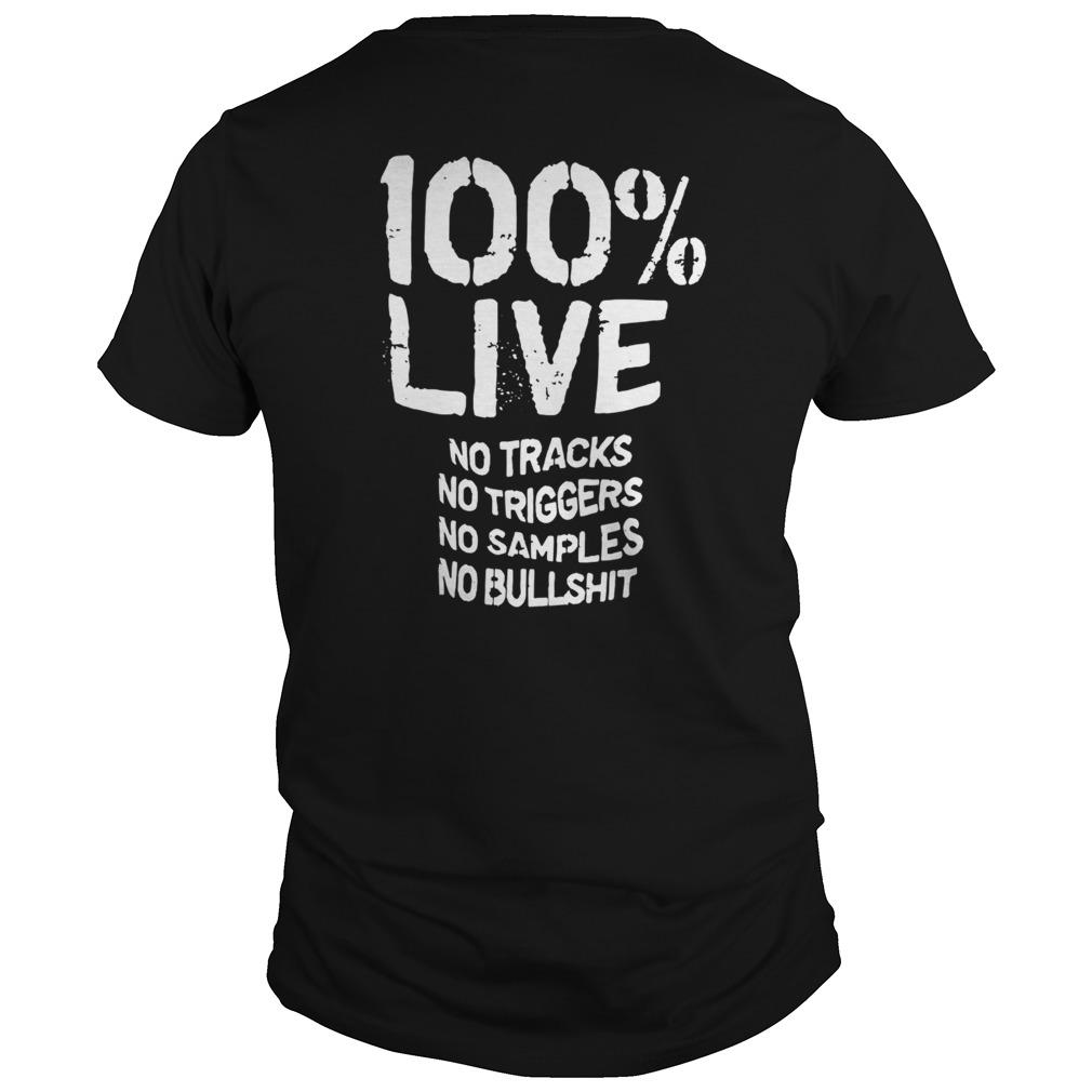 100 Live No Tracks No Triggers No Samples No Bullshit _back Unisex