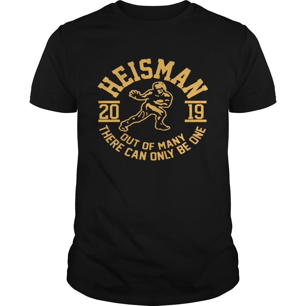 2019 Heisman Out Of Many There Can Only Be One  Unisex