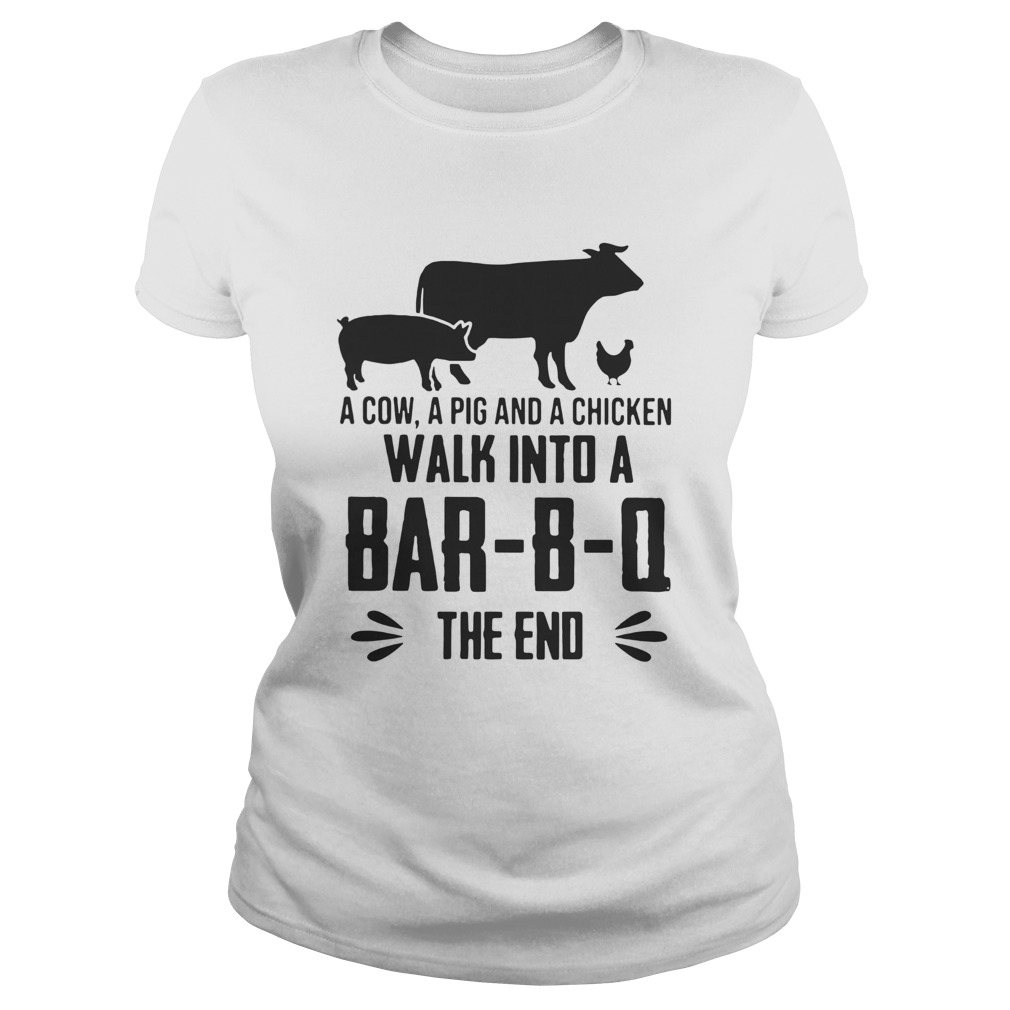 A Cow A Pig And A Chicken Walk Into A BarBO The End  Classic Ladies
