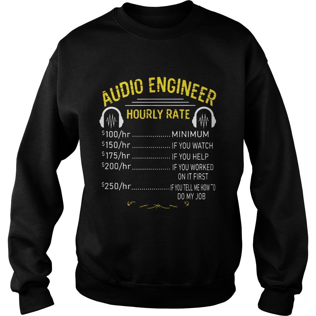 Audio Engineer Hourly Rate  Sweatshirt