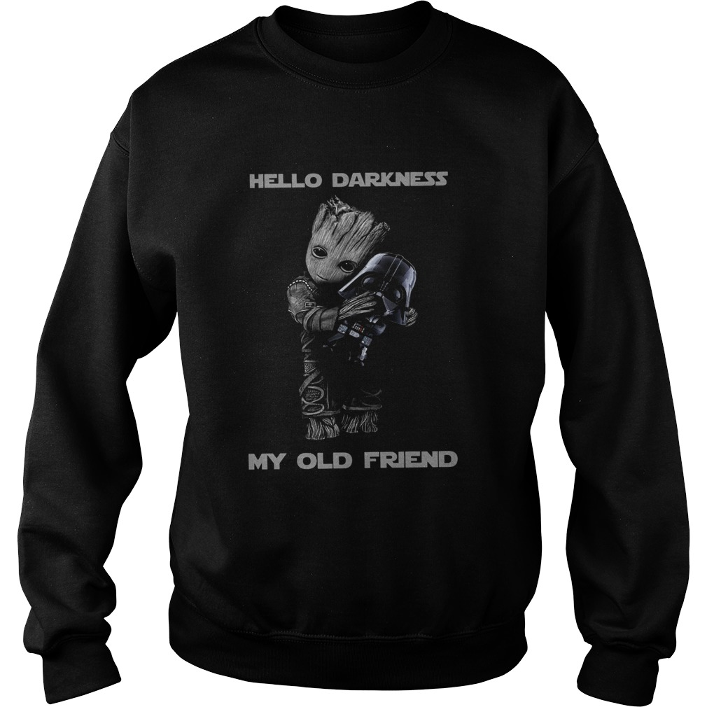 Baby Groot Hug Darth Vader Hello Darkness My Old Friend  Sweatshirt