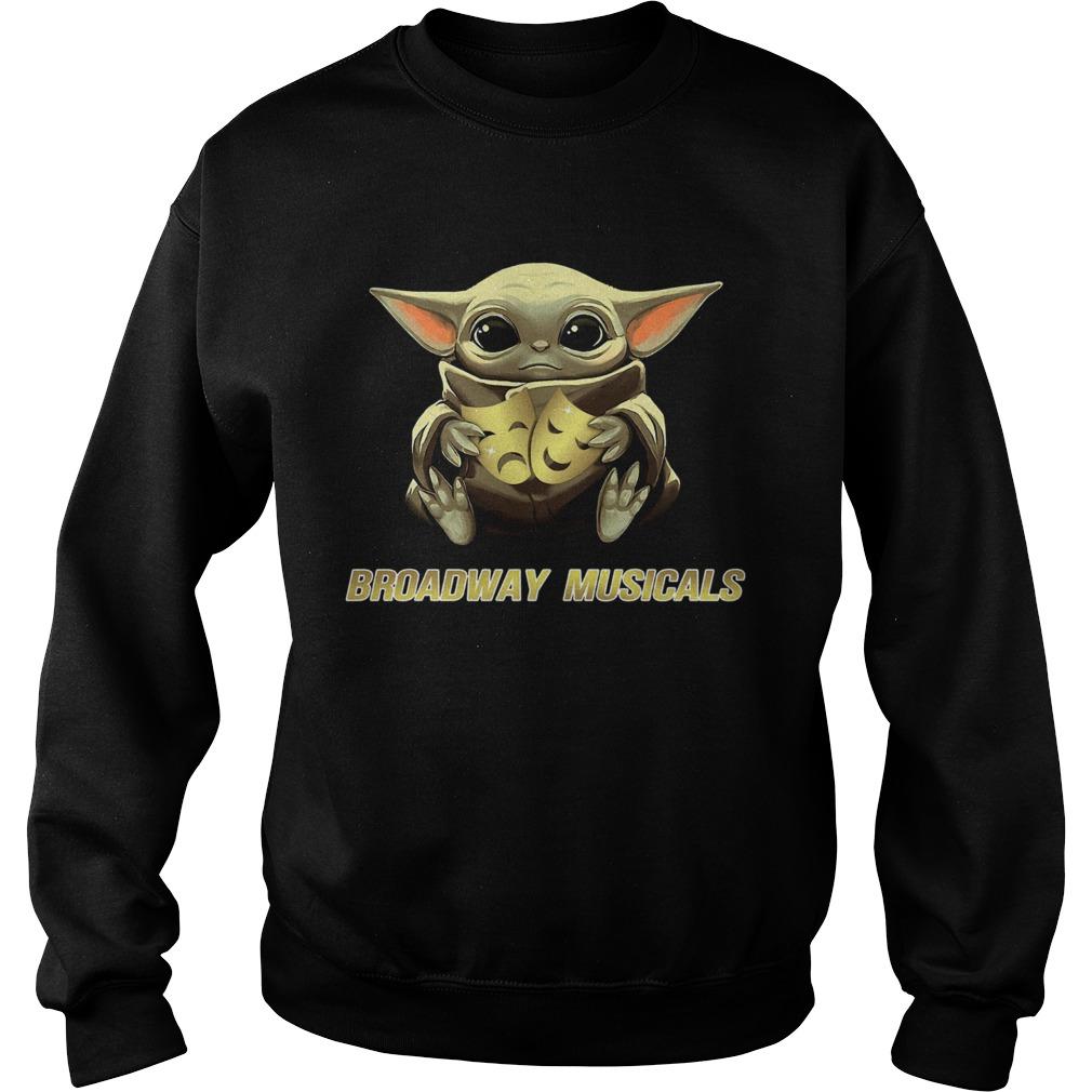 Baby Yoda Hug Broadway Musicals  Sweatshirt