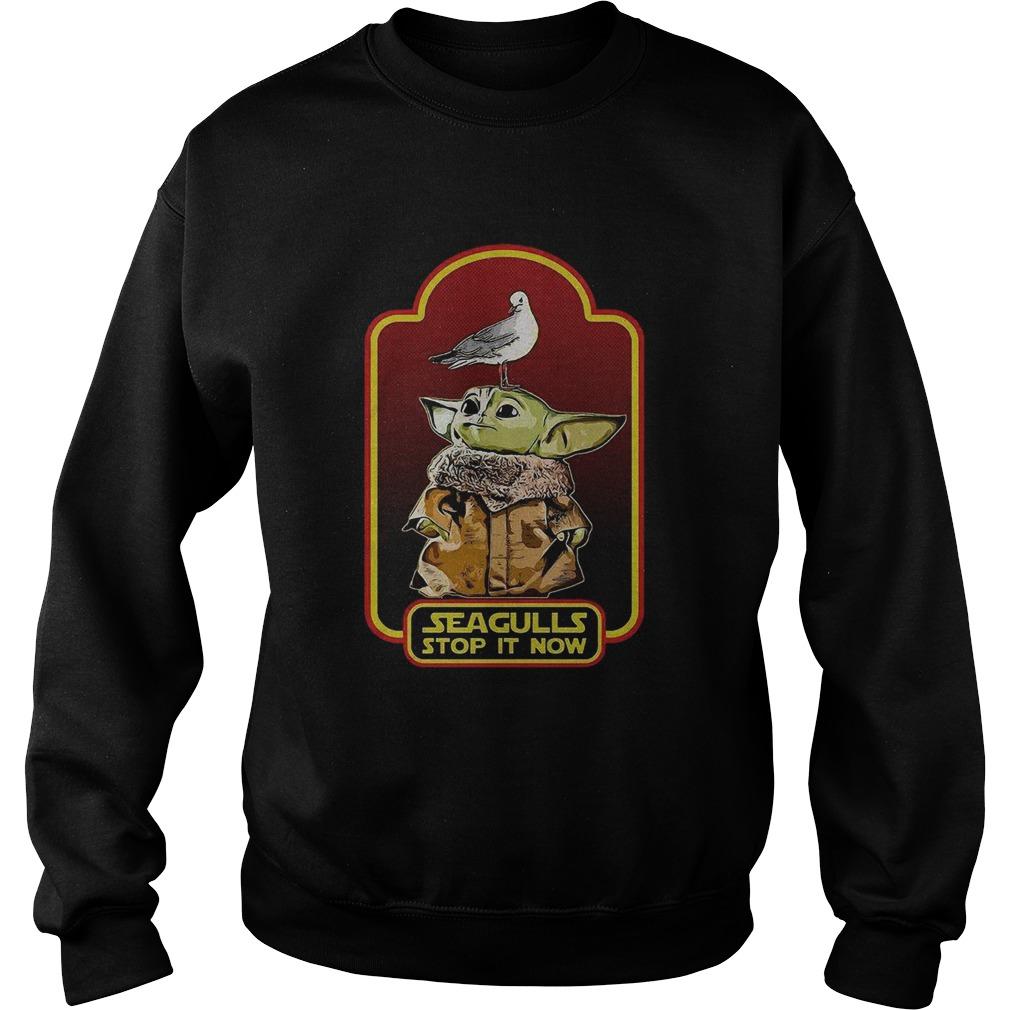 Baby Yoda Seagull Stop it Now  Sweatshirt