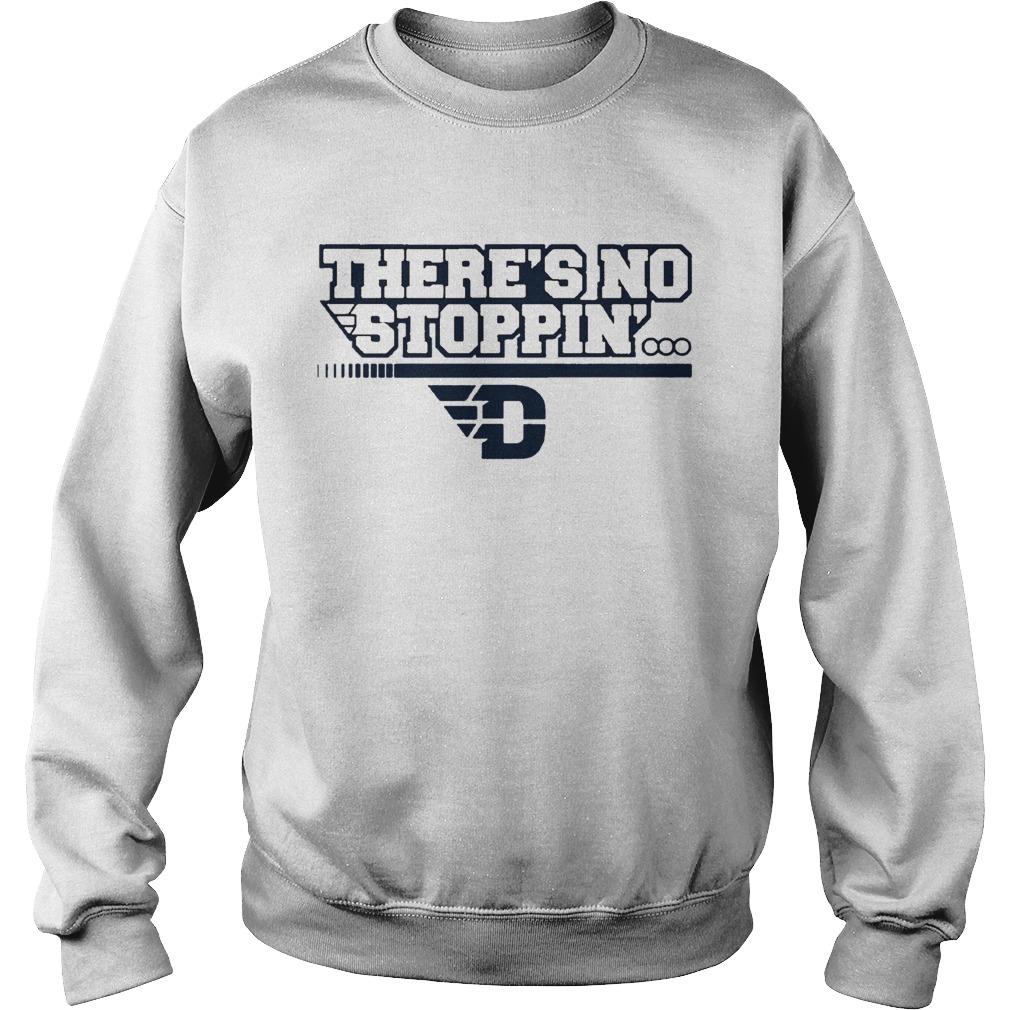 Dayton Theres No Stoppin  Sweatshirt