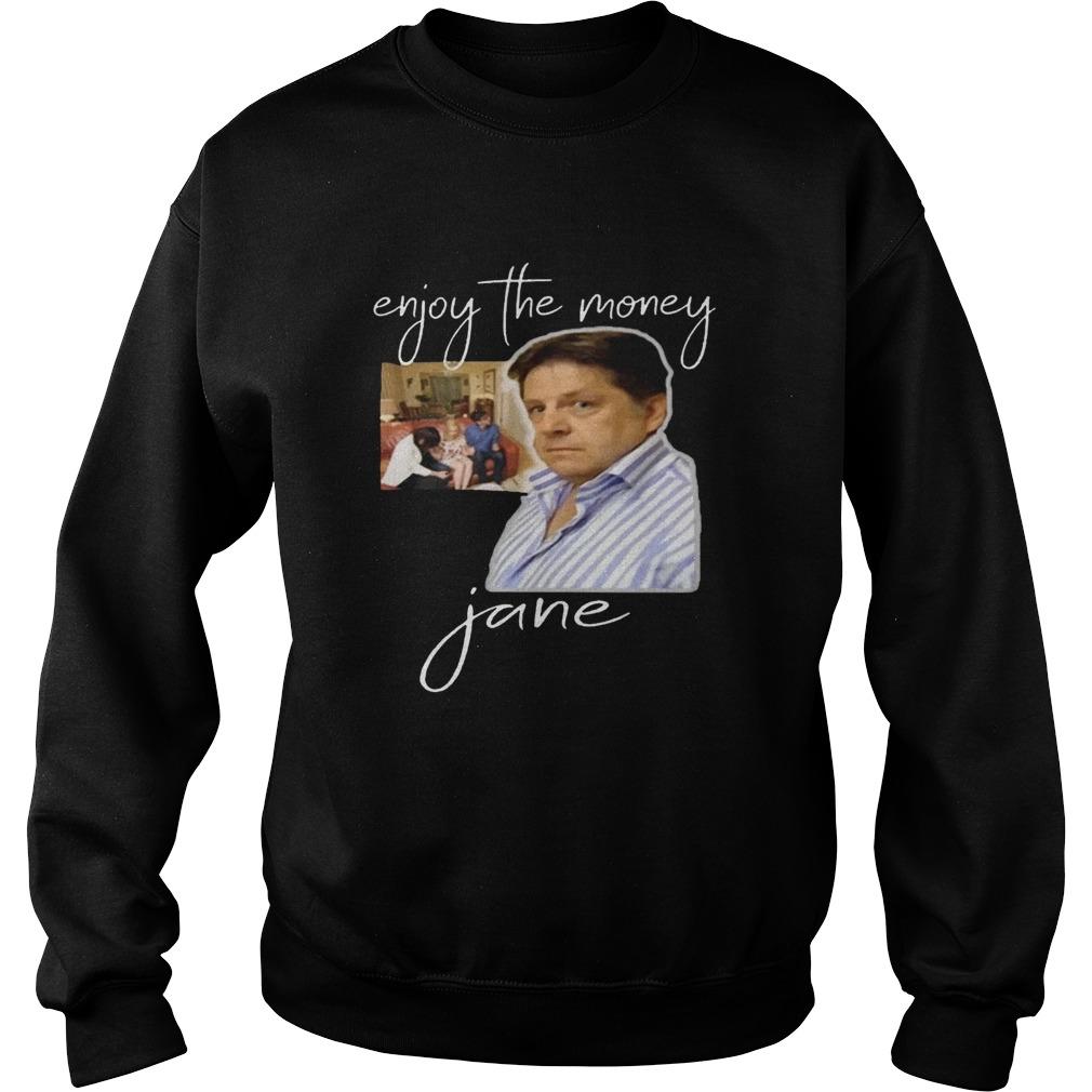 Enjoy The MoneyJane 2020 Sweatshirt