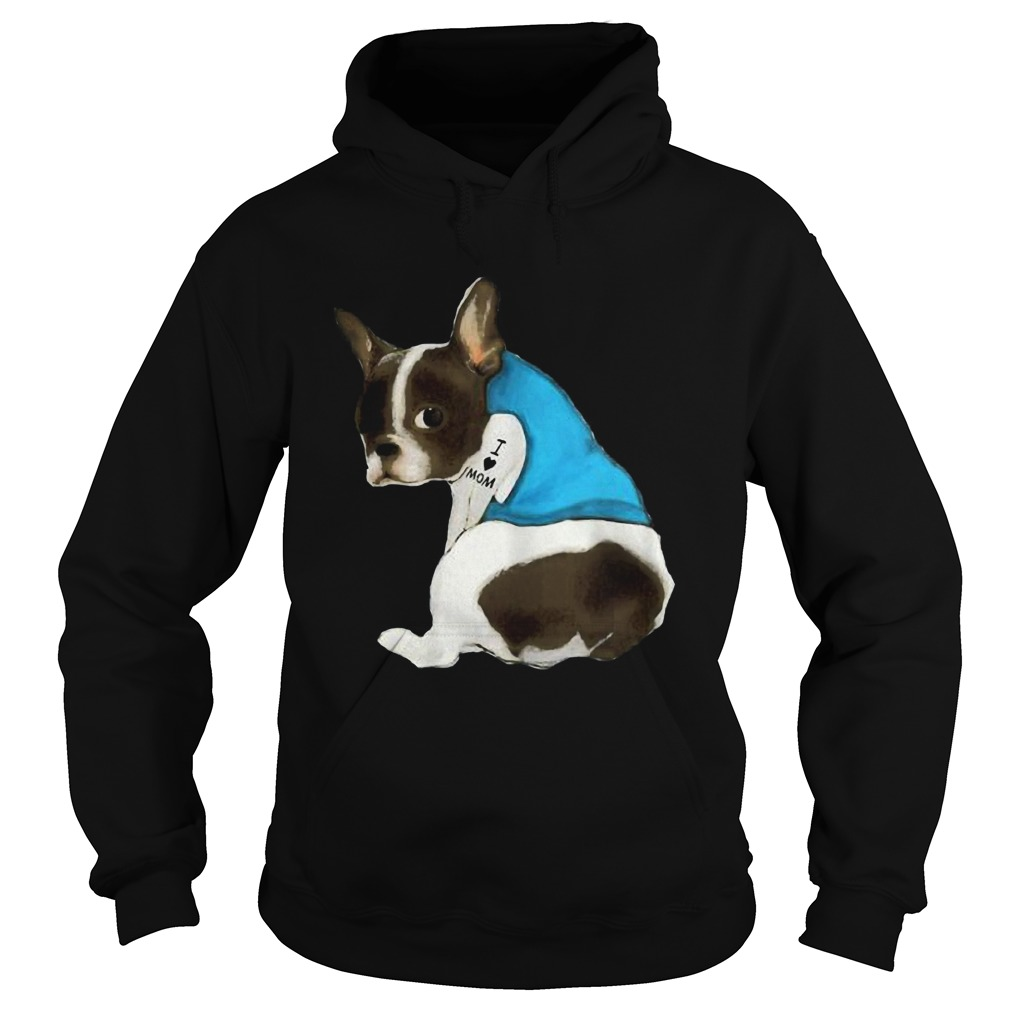 French Bulldog Tattoos I Love MOM Sitting Gift Mothers Day  Hoodie