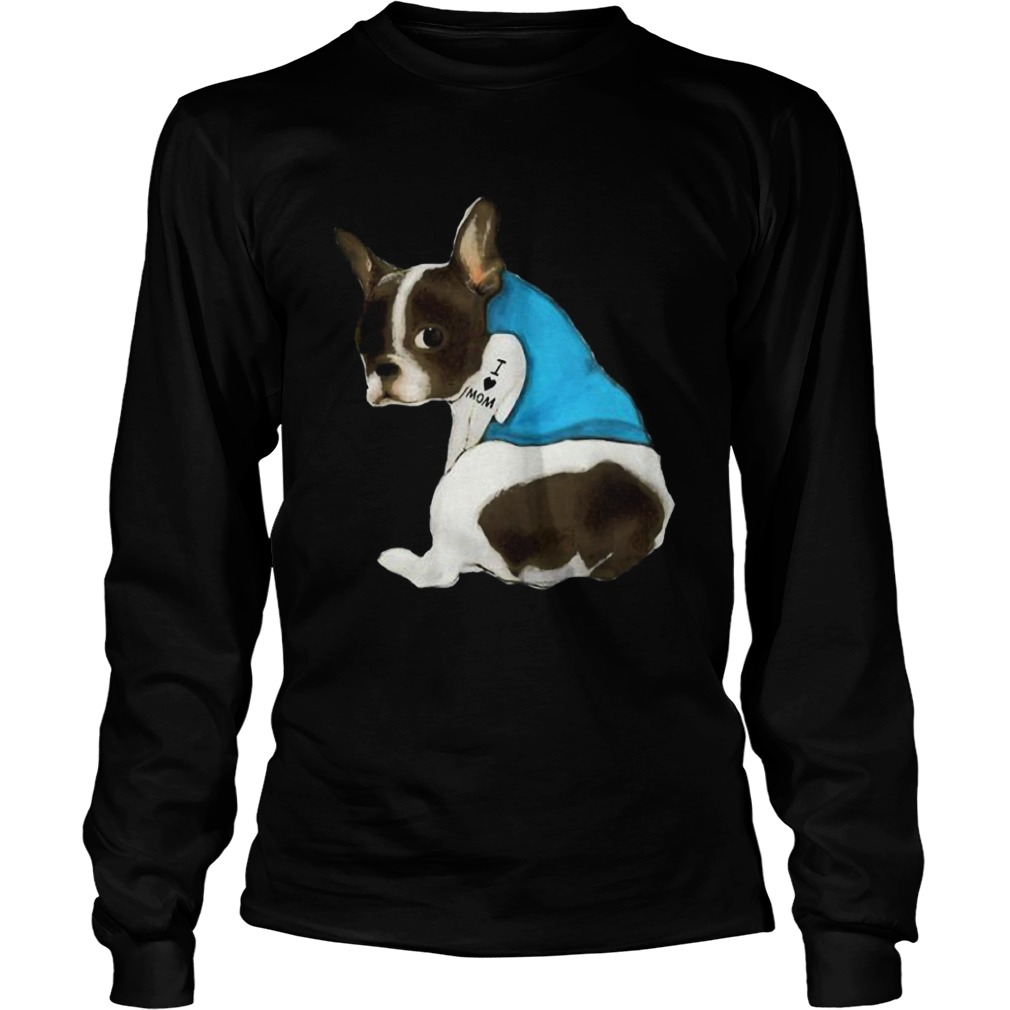 French Bulldog Tattoos I Love MOM Sitting Gift Mothers Day  LongSleeve