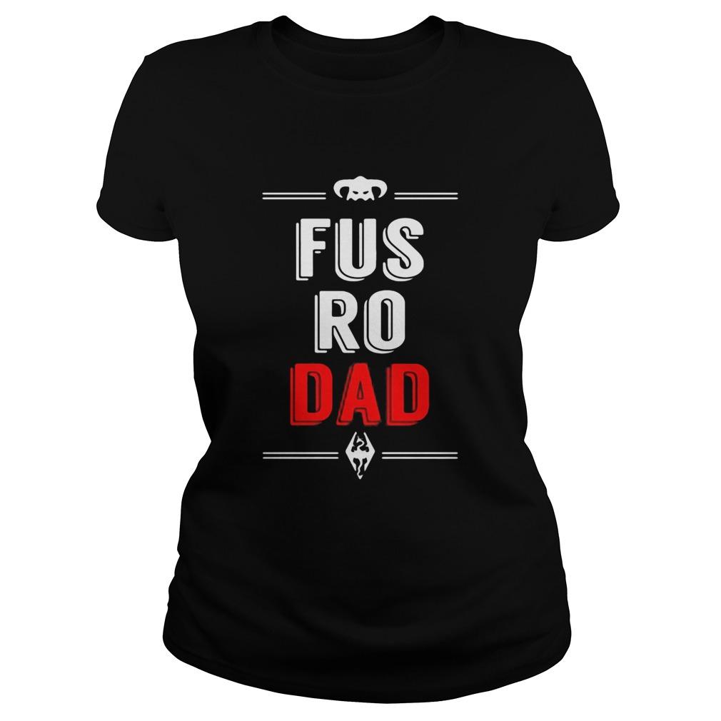 Fus Ro Dad  Classic Ladies