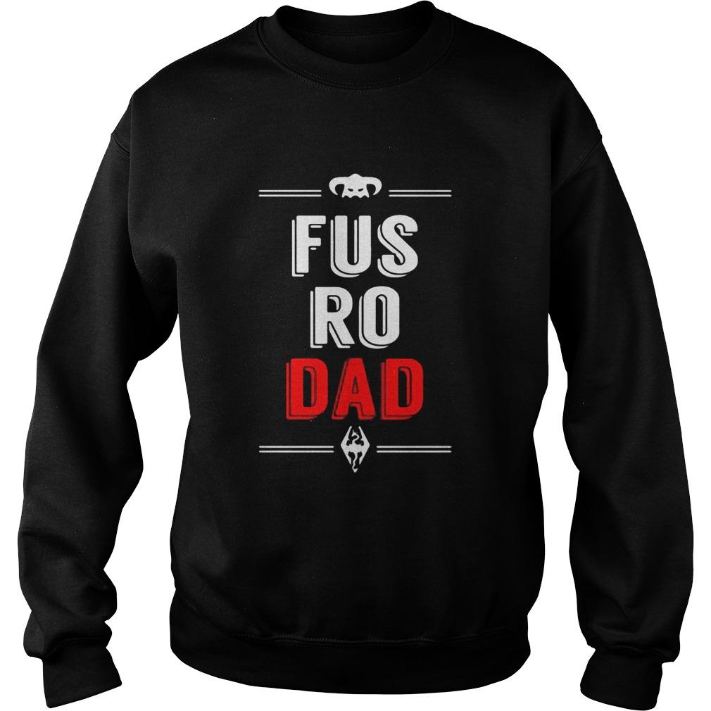Fus Ro Dad  Sweatshirt