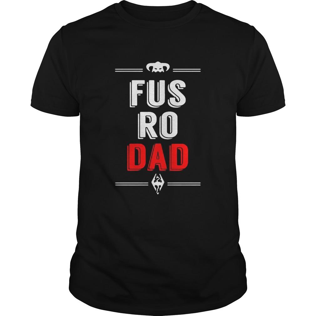 Fus Ro Dad  Unisex