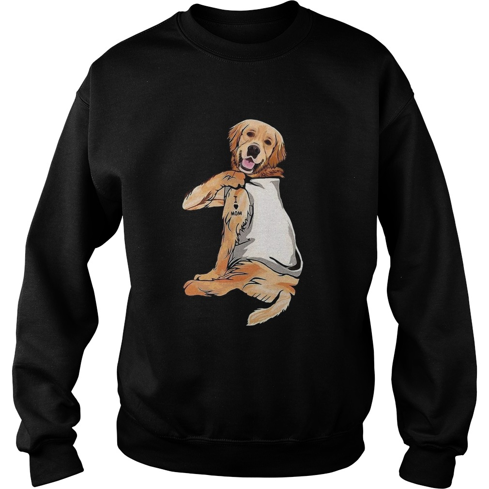 Golden Retriever Tattoos I Love Mom  Sweatshirt