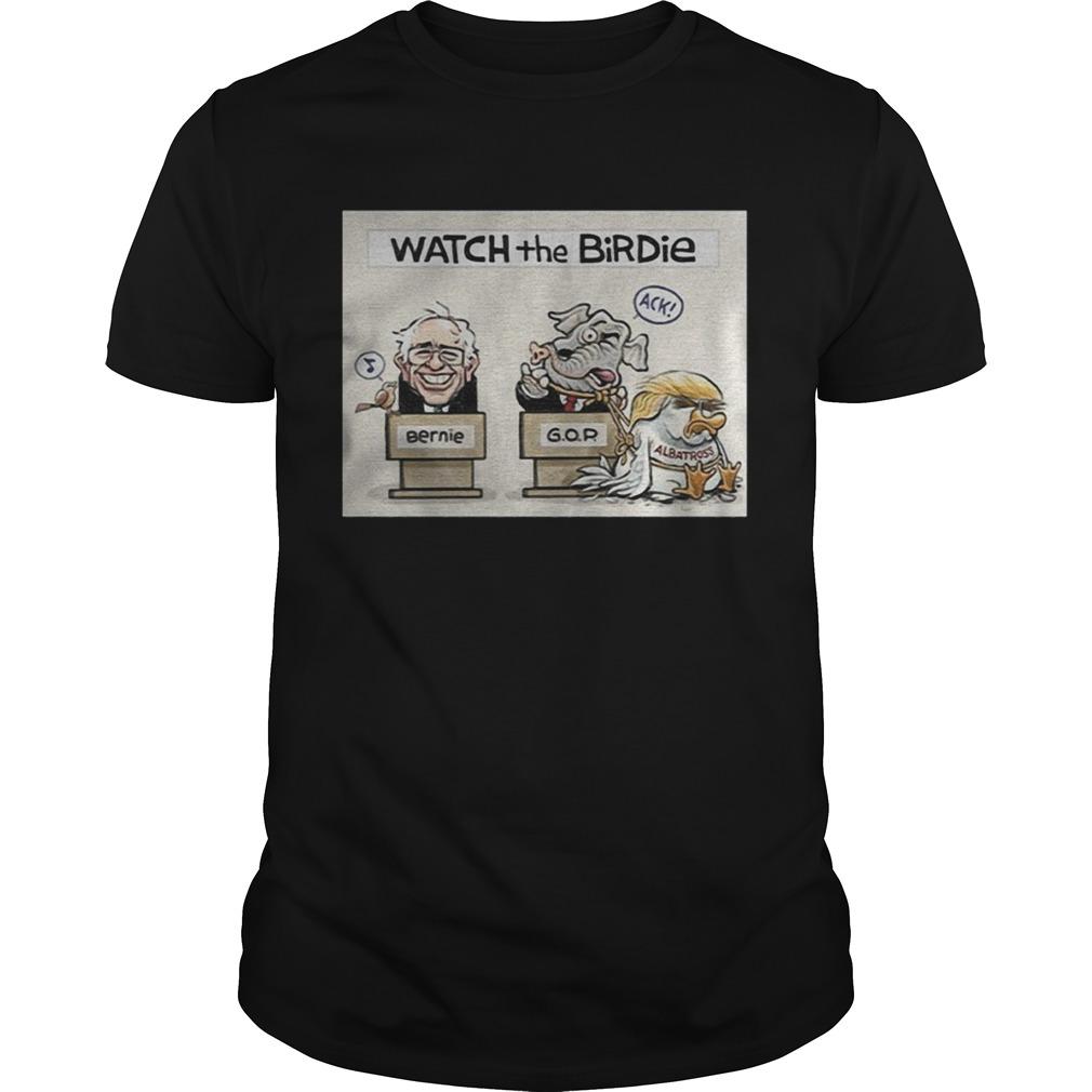 Hillary Clinton Or Bernie Sanders Watch The Birdie  Unisex