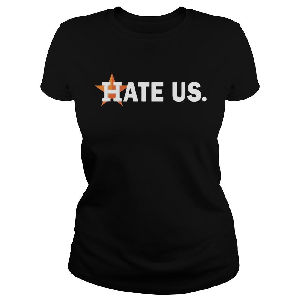 Houston Astros Hate Us  Classic Ladies