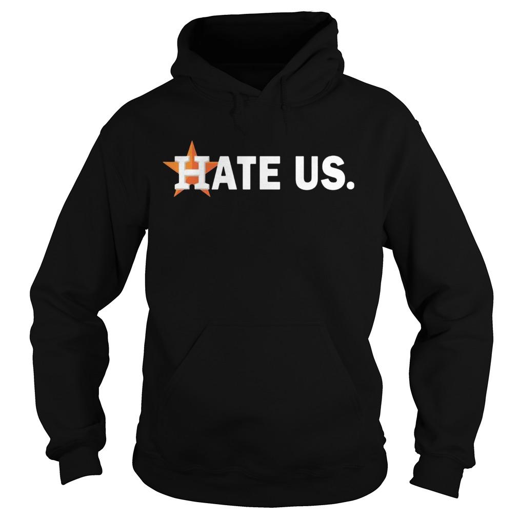 Houston Astros Hate Us  Hoodie