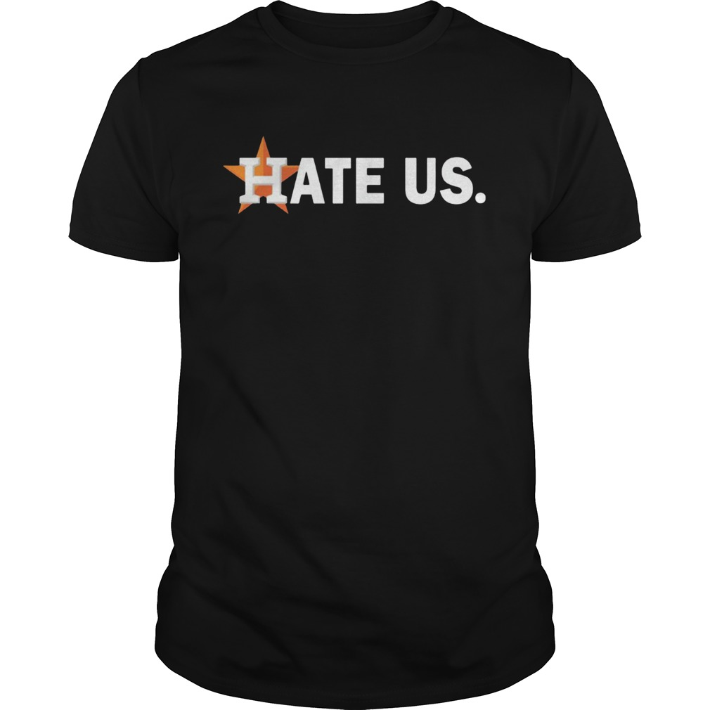 Houston Astros Hate Us  Unisex