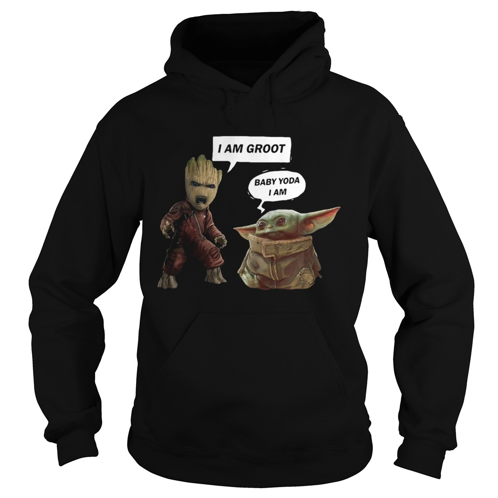 I am Groot and Baby Yoda I am  Hoodie