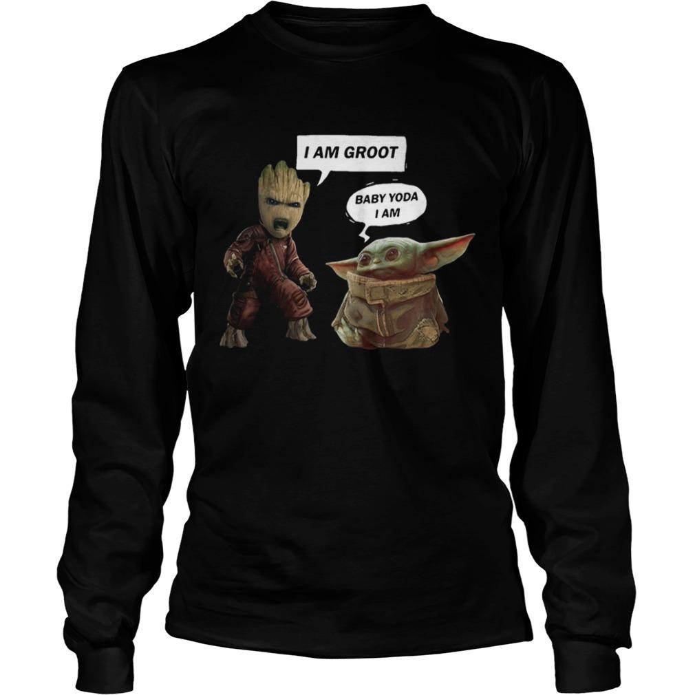 I am Groot and Baby Yoda I am  LongSleeve