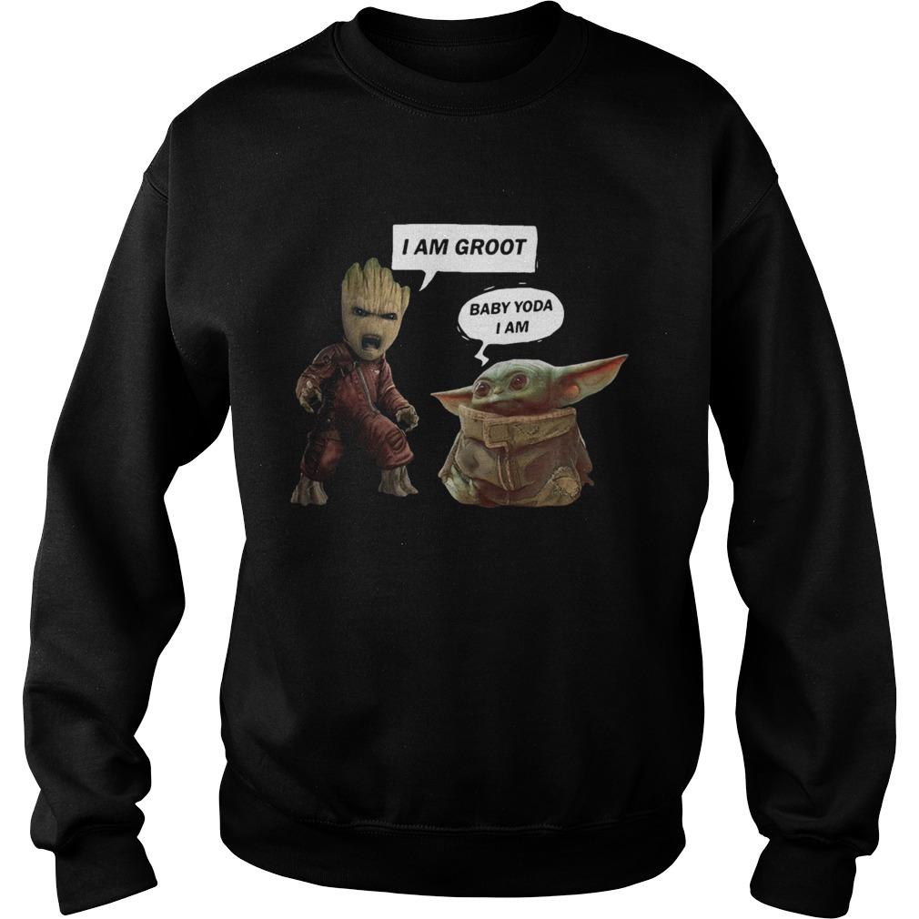 I am Groot and Baby Yoda I am  Sweatshirt