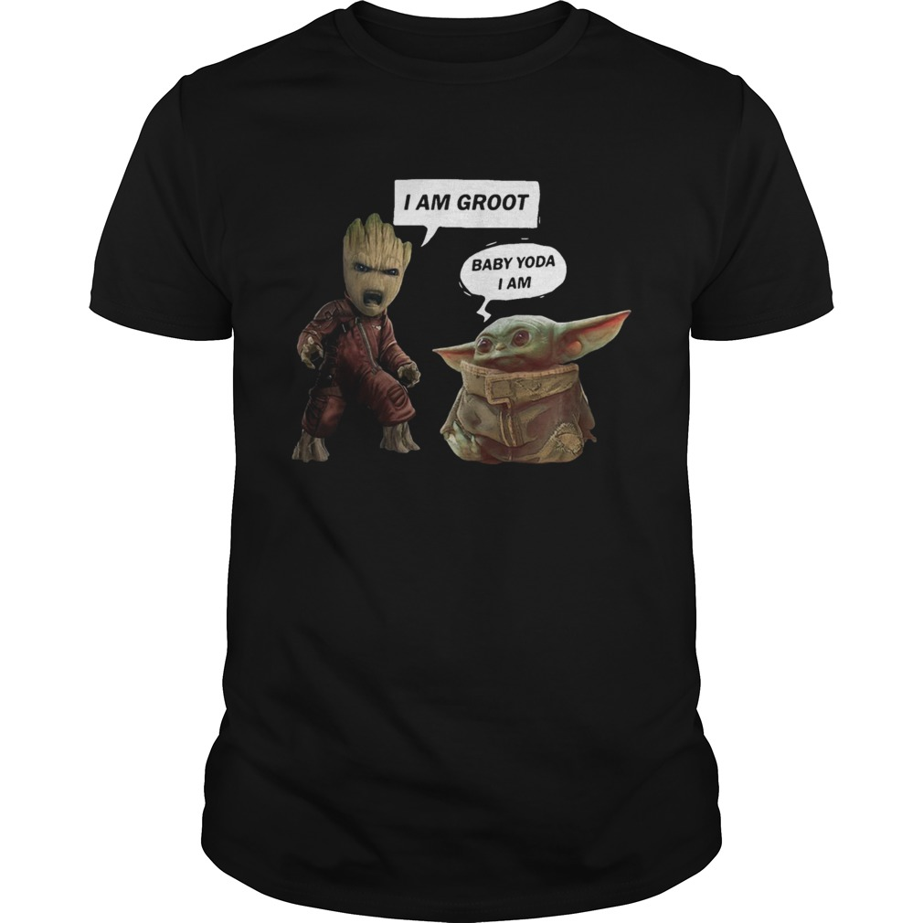 I am Groot and Baby Yoda I am  Unisex