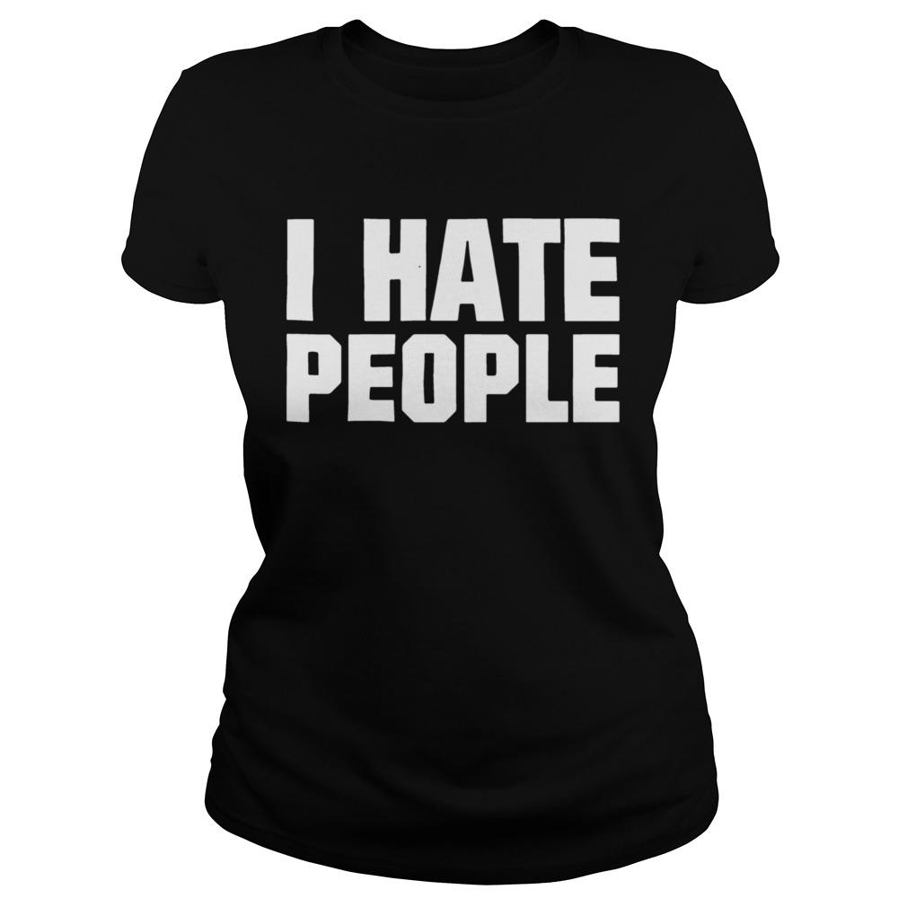 I Hate People  Classic Ladies