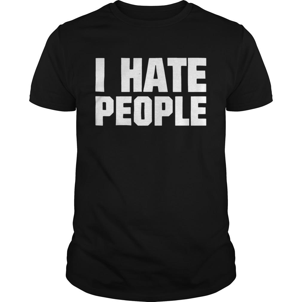 I Hate People  Unisex