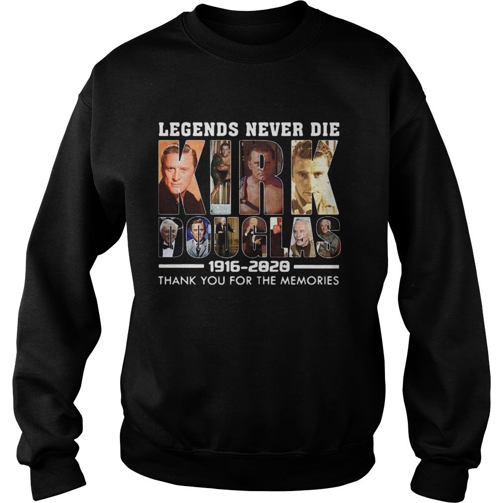 Legends Never Die Kirk Douglas 19162020 thank you for the memories  Sweatshirt