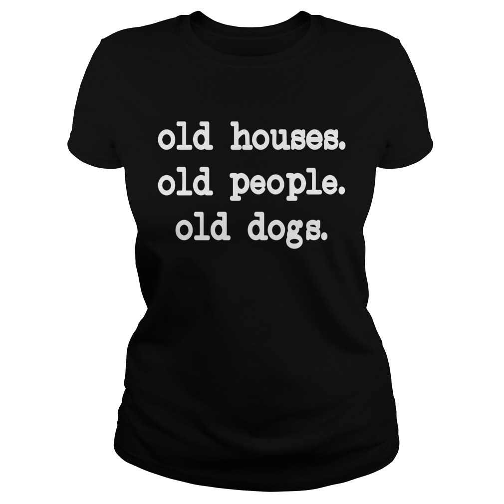 Old Houses Old Old Dogs  Classic Ladies