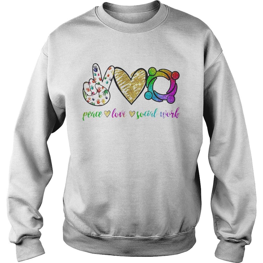 Peace love social word  Sweatshirt