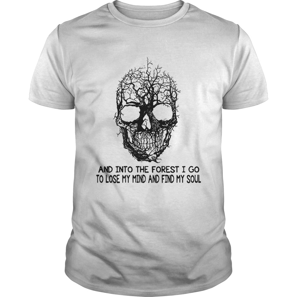 Skull Tree And Into The Forest I Go To Lose My Mind And Find My Soul  Unisex