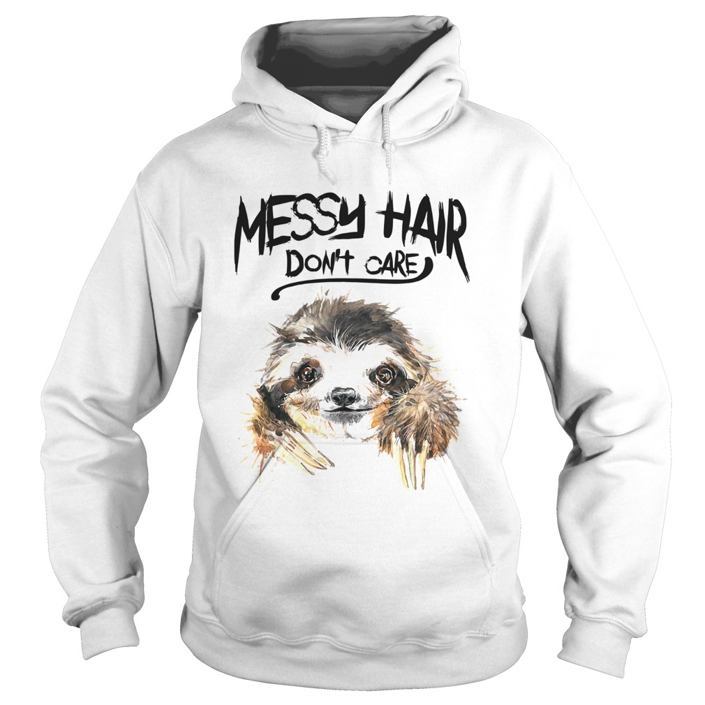 Sloth Messy Hair Dont Care  Hoodie