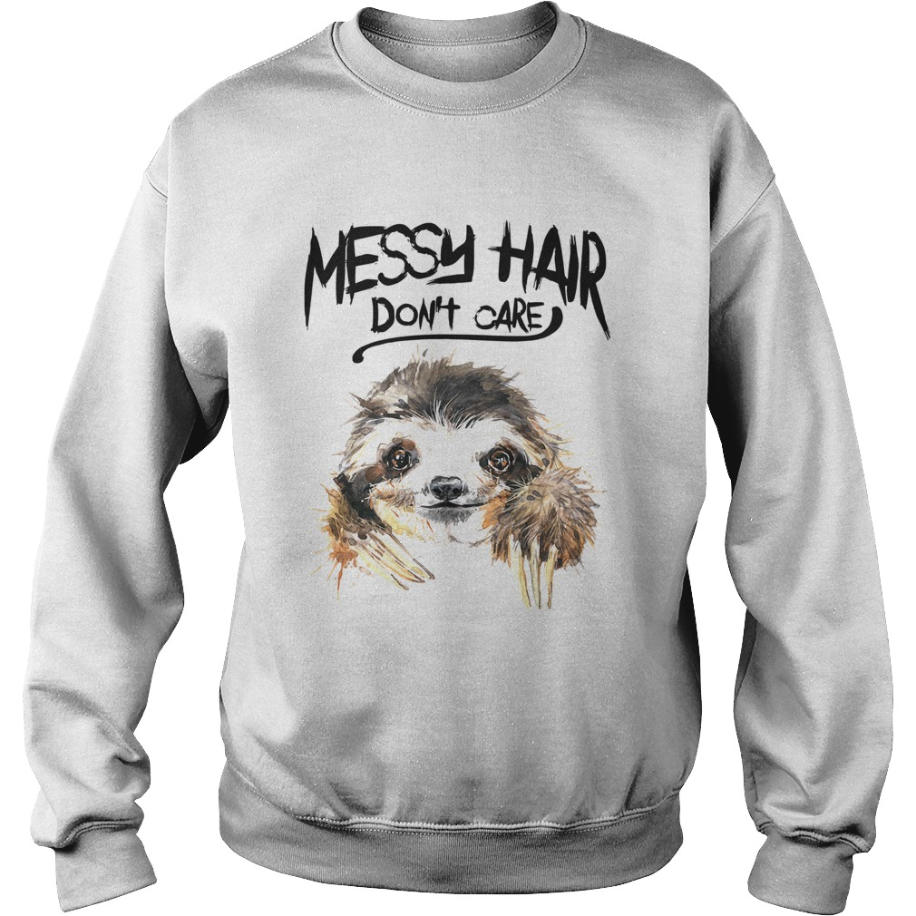 Sloth Messy Hair Dont Care  Sweatshirt