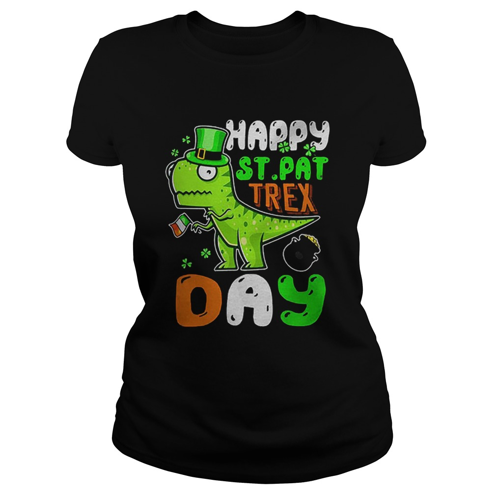 St Patricks Day happy St Pat trex day  Classic Ladies