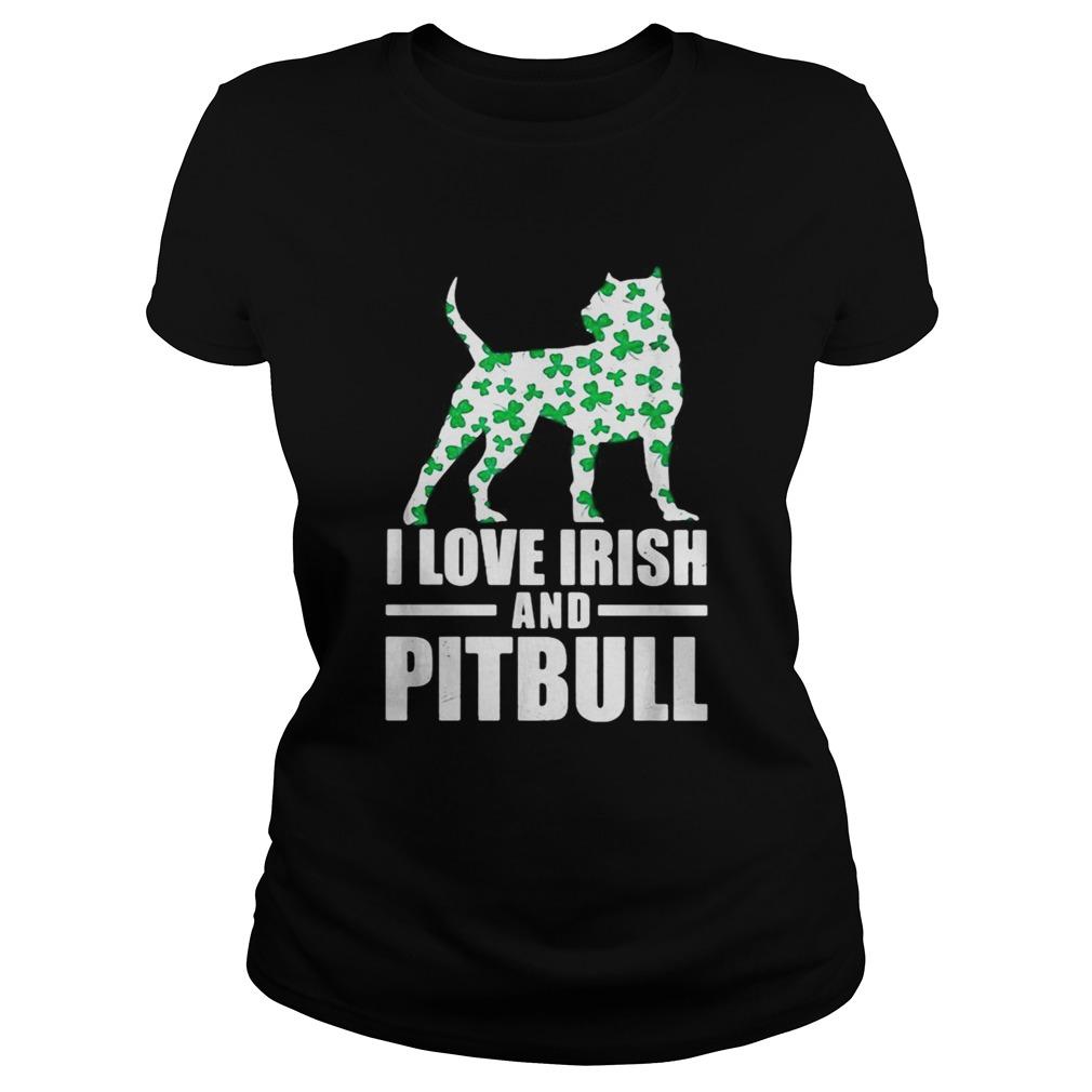 St Patricks day I love Irish and pitbull  Classic Ladies