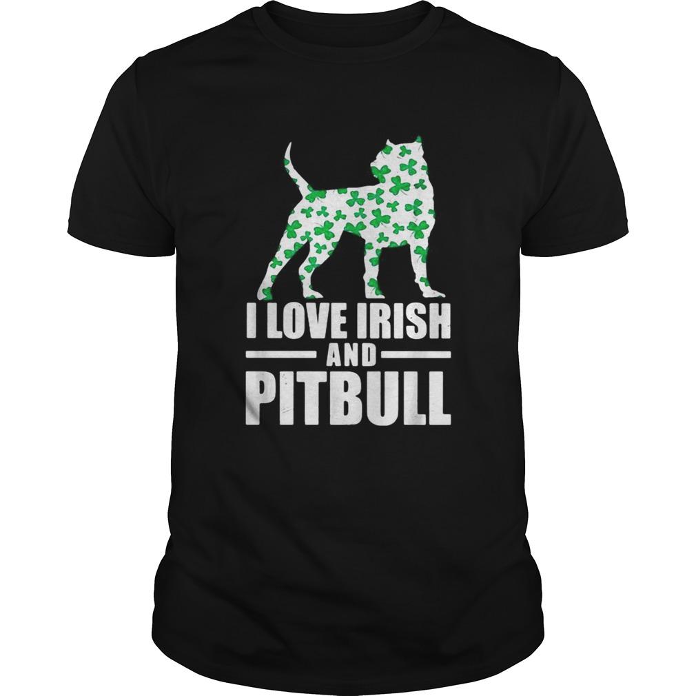 St Patricks day I love Irish and pitbull  Unisex