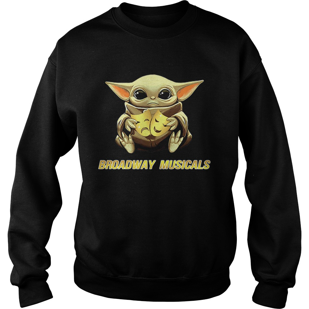 Star Wars Baby Yoda Hug Broadway Musicals  Sweatshirt